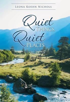 Quiet Things, Quiet Places
