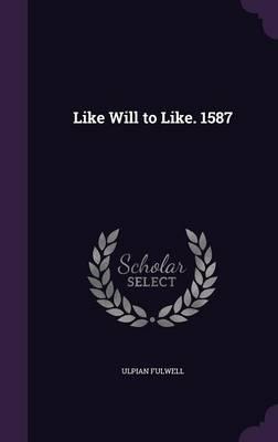 Like Will to Like. 1587