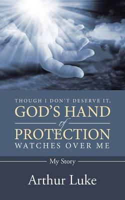 Though I Don't Deserve It, God's Hand of Protection Watches over Me