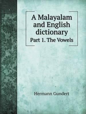 A Malayalam and English Dictionary Part 1. the Vowels