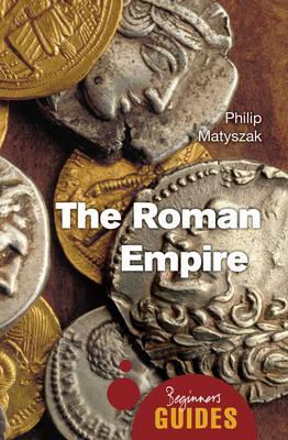 The Roman empire. A beginner's guide