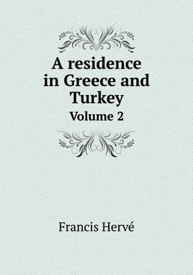 A Residence in Greece and Turkey Volume 2