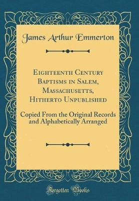Eighteenth Century Baptisms in Salem, Massachusetts, Hitherto Unpublished