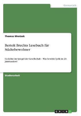 Bertolt Brechts Lesebuch für Städtebewohner