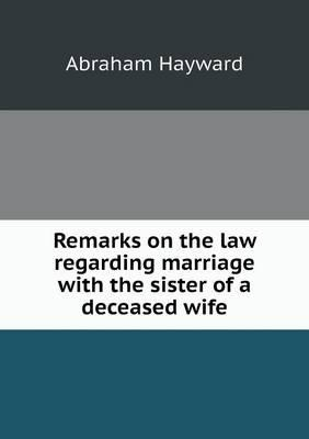 Remarks on the Law Regarding Marriage with the Sister of a Deceased Wife
