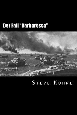 """Der Fall """"Barbarossa"""""""