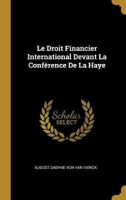 Le Droit Financier International Devant La Conférence de la Haye