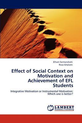 Effect of Social Context on Motivation and Achievement of EFL Students