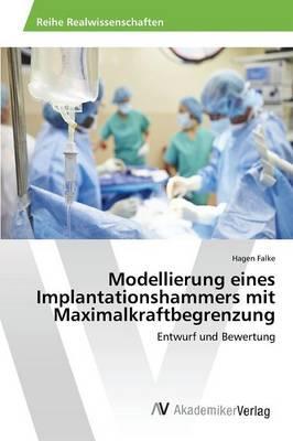 Modellierung eines Implantationshammers mit Maximalkraftbegrenzung