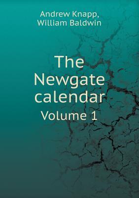 The Newgate Calendar Volume 1