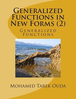 Generalized Functions in New Forms 2