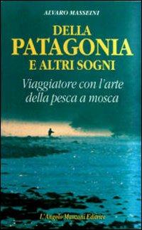 Della Patagonia e altri sogni