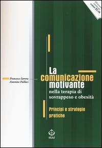 La comunicazione motivante nella terapia di sovrappeso e obesità. Principi e strategie pratiche