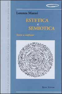 Estetica e semiotica. Teoria a confronto
