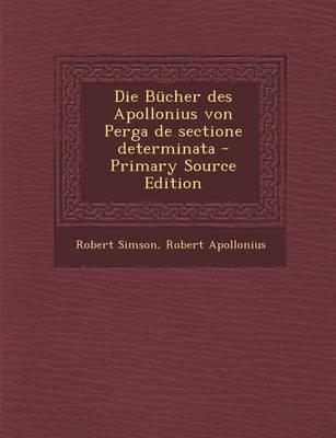 Die Bucher Des Apollonius Von Perga de Sectione Determinata