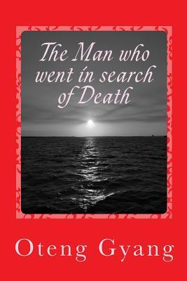 The Man Who Went in Search of Death