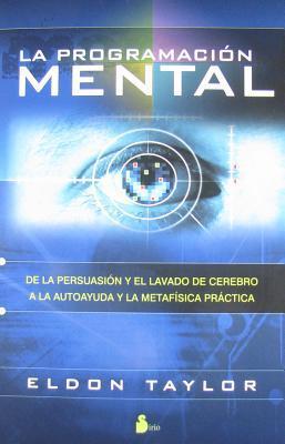La programacion mental / Mind Programming