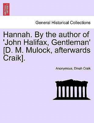 Hannah. By the author of 'John Halifax, Gentleman' [D. M. Mulock, afterwards Craik]. Vol. I