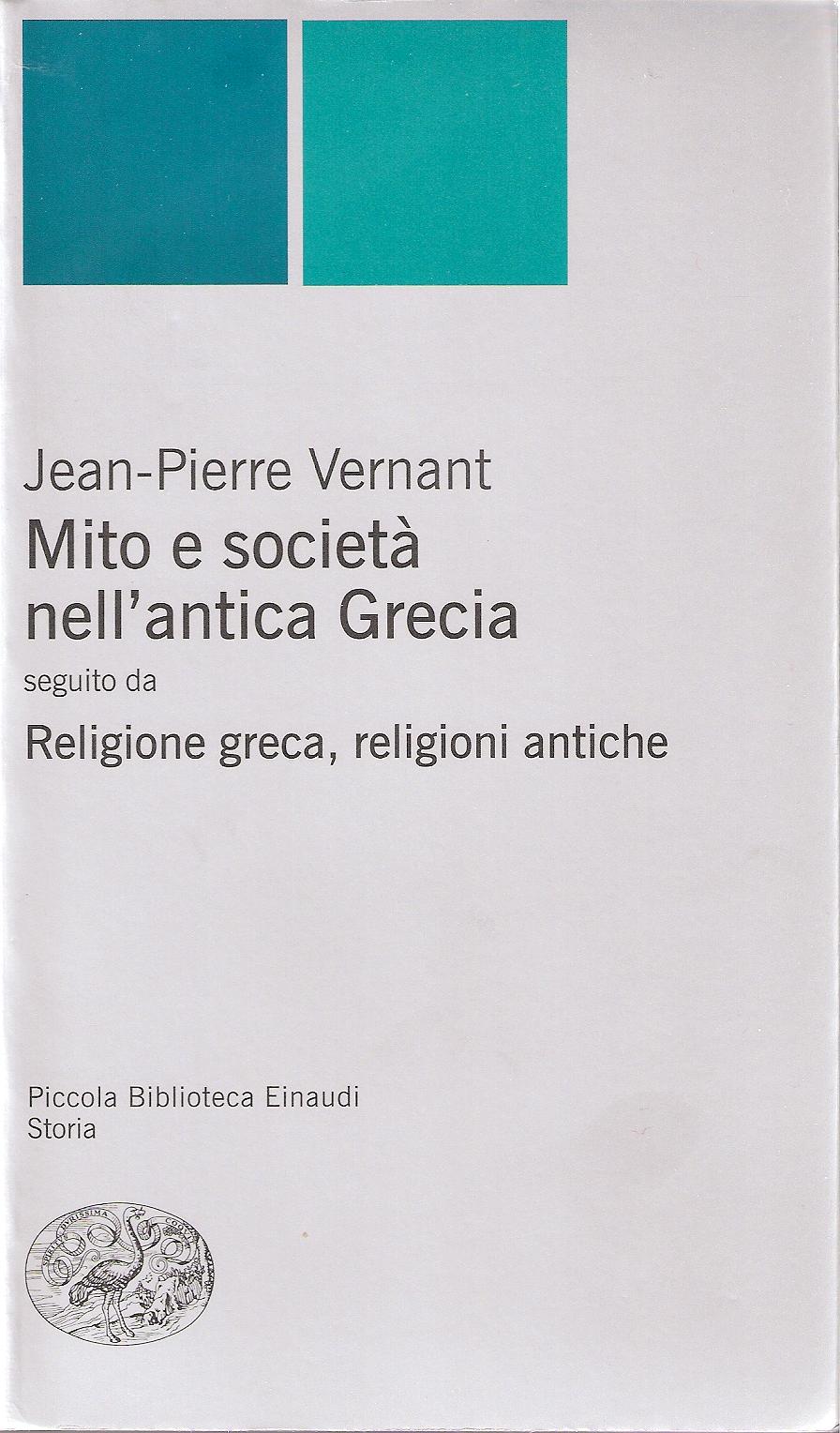 Mito e società nell'antica GreciaReligione greca, religioni antiche