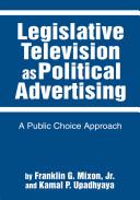 Legislative Television As Political Advertising