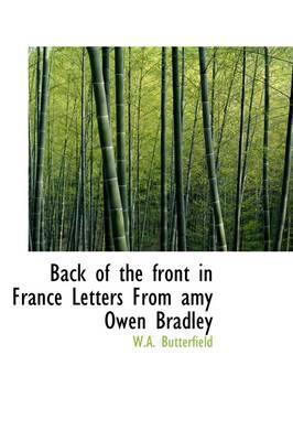 Back of the Front in France Letters from Amy Owen Bradley