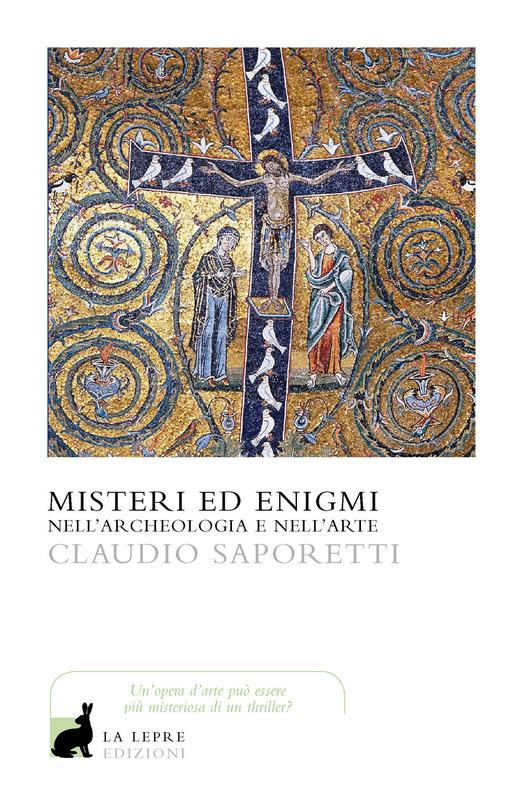 Misteri ed enigmi nell'archeologia e nell'arte
