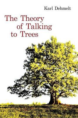The Theory of Talking to Trees