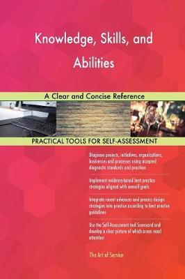 Knowledge, Skills, and Abilities a Clear and Concise Reference