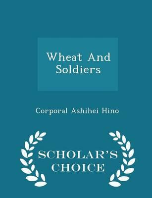 Wheat and Soldiers - Scholar's Choice Edition