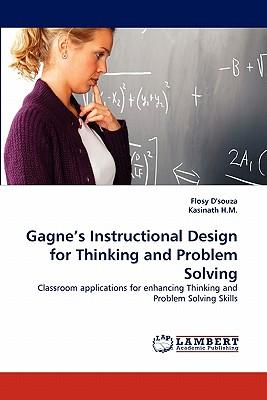 Gagne's Instructional Design for Thinking and Problem Solving