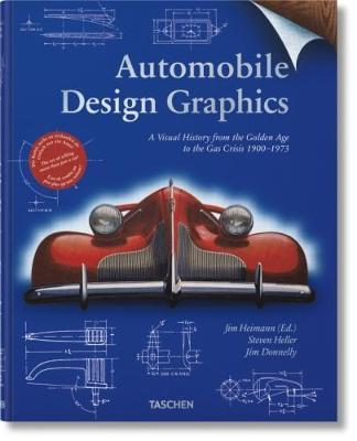 Automobile design graphics. A visual history from the golden age to the gas crisis 1900-1973. Ediz. inglese, francese e tedesca