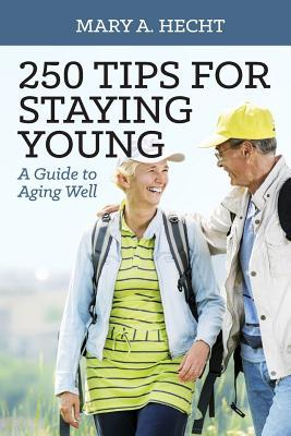 250 Tips for Staying Young