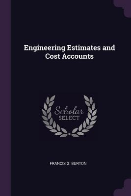 Engineering Estimates and Cost Accounts