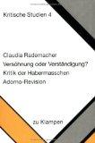 Versöhnung oder Verständigung? Kritik der Habermasschen Adorno- Revision
