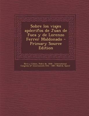 Sobre Los Viajes Apocrifos de Juan de Fuca y de Lorenzo Ferrer Maldonado