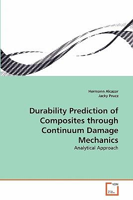 Durability Prediction of Composites through Continuum Damage Mechanics