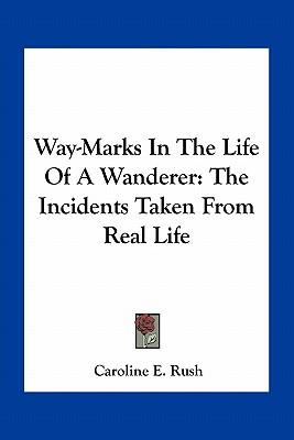 Way-Marks in the Life of a Wanderer