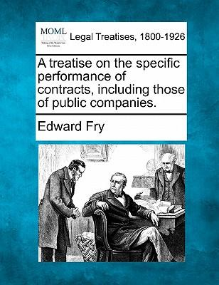 A Treatise on the Specific Performance of Contracts, Including Those of Public Companies.