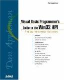Dan Appleman's Visual Basic Programmer's Guide to the Win32 API