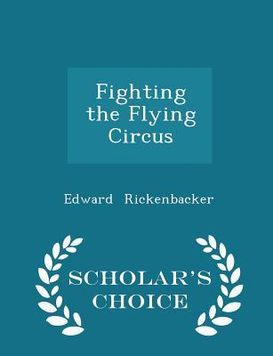 Fighting the Flying Circus - Scholar's Choice Edition
