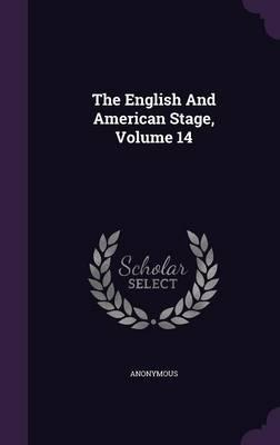 The English and American Stage, Volume 14