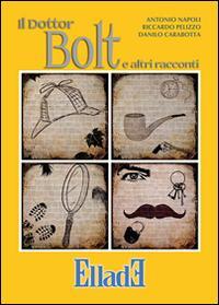 Il dottor Bolt e altri racconti