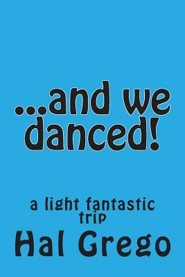 And We Danced!
