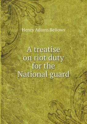 A Treatise on Riot Duty for the National Guard