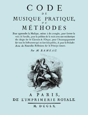 Code de Musique Pratique, ou Methodes. (Facsimile 1760 edition)
