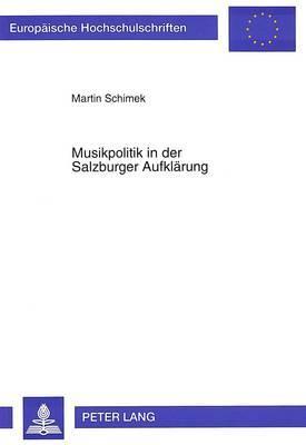 Musikpolitik in der Salzburger Aufklärung