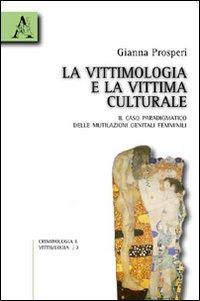 La vittimologia e la vittima «culturale». Il caso paradigmatico delle mutilazioni genitali femminili