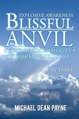 Blissful Anvil Story of a Bodhisattva Who Remained Still