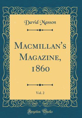 Macmillan's Magazine, 1860, Vol. 2 (Classic Reprint)