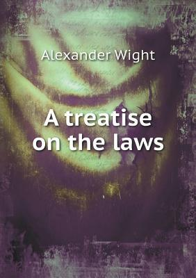 A Treatise on the Laws